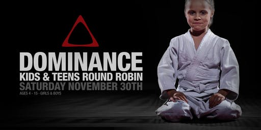 **SOLD OUT** DOMINANCE KIDS & TEENS BJJ ROUND ROBIN NOVEMBER