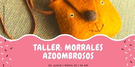 Taller: Morrales Azoombrosos tickets