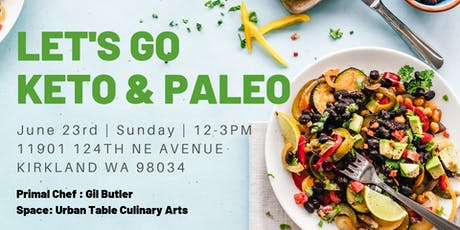 Cooking Class - Let's Go Keto & Paleo (Full Menu) tickets