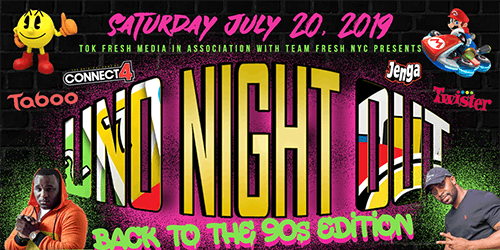 """UNO NIGHT OUT  """" BACK TO THE 90'S EDITION """""""