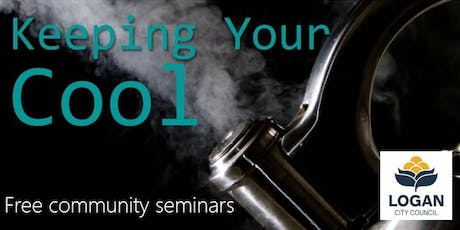 Keeping Your Cool Community Seminar - Beenleigh tickets