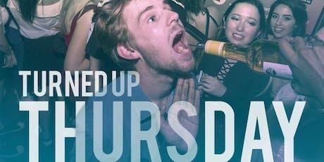 Turn up Thursdays ! tickets