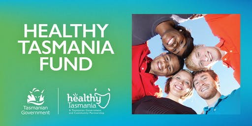 Healthy Tasmania Fund - Community Information Session (Launceston)