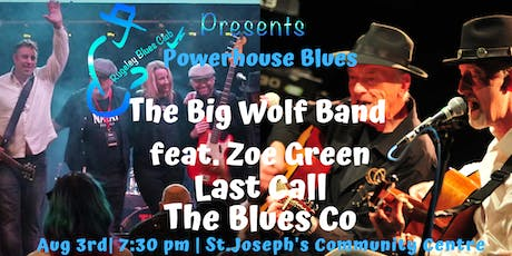 POWERHOUSE BLUES Big Wolf Band feat. Zoe Green,Last Call & The Blues Co tickets