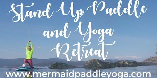Stand Up Paddleboard and Yoga weekend retreat with Kelly-Ann La Sirena