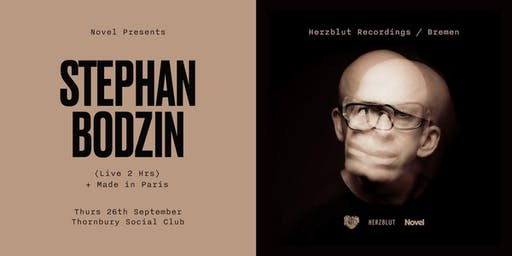 Novel Presents Stephan Bodzin (Live 2 Hrs) + Made in Paris