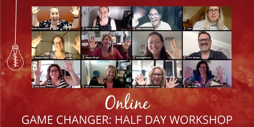 Game Changer: Half Day Workshop - Online