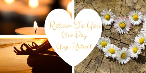 Return To You One Day Yoga Retreat.