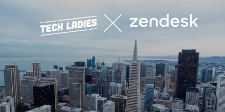 Tech Ladies SF x Zendesk: Embracing the Career Pivot tickets