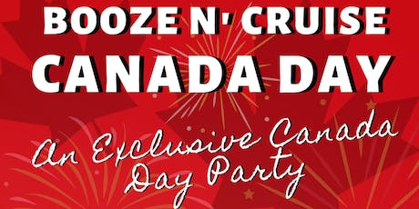 Canada Day-Booze Cruise & Fireworks. tickets