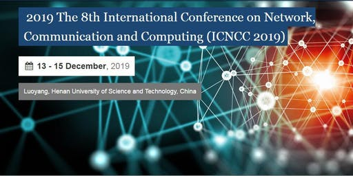 8th International Conference on Network, Communication and Computing: ICNCC