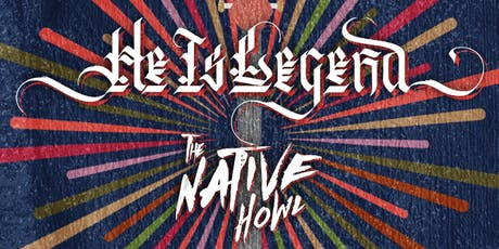 He Is Legend, The Native Howl tickets