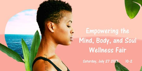 Empowering the Mind, Body, and Soul Wellness Fair tickets