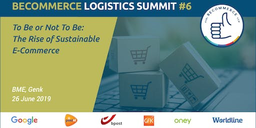 BeCommerce Logistics Summit 6th Edition - To Be or Not To Be: The Rise of Sustainable E-Commerce
