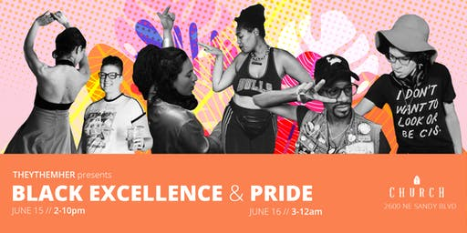 TheyThemHer presents Black Excellence and Pride (2 Day Event!)