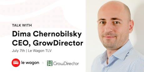 Wagon Talk: Dima Chernobilsky, CEO, GrowDirector tickets