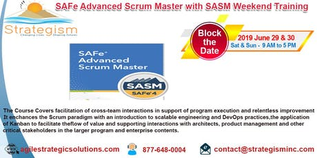 SAFe® 4.0 Advanced Scrum Master & SASM Certification weekend Training in Fremont-June 29,30-2019 tickets