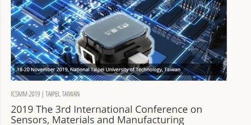 3rd International Conference on Sensors, Materials and Manufacturing (ICSMM 2019)