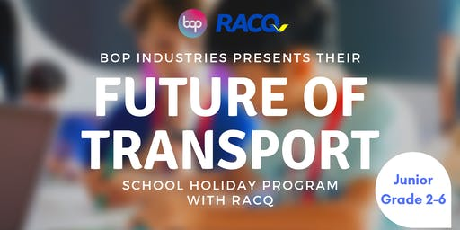 Junior Future Of Transport School Holiday Program With RACQ - 1 Day Program