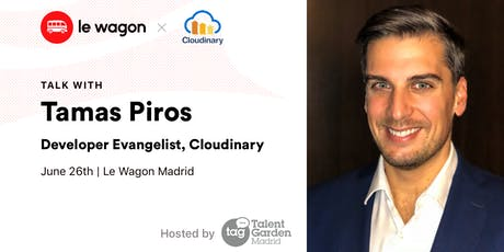 Le Wagon Talk with Tamas Piros, Developer Evangelist at Cloudinary tickets