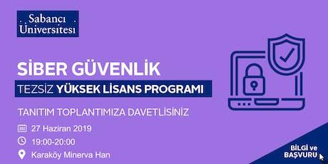Siber Güvenlik Tezsiz Yüksek Lisans Programı Tanıtım Toplantısı - 27 Haziran 2019 tickets
