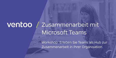 Workshop: Erfolgreiche Zusammenarbeit mit Microsoft Teams Tickets