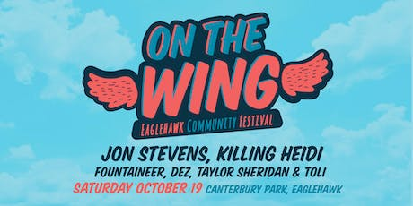 On The Wing Festival - Feat. Jon Stevens & Killing Heidi tickets