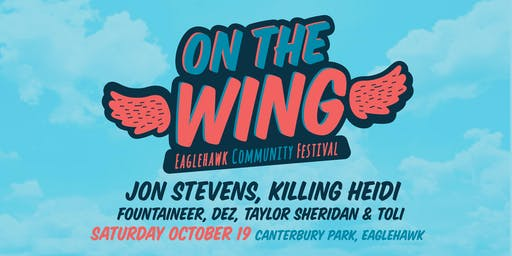 On The Wing Festival - Feat. Jon Stevens & Killing Heidi