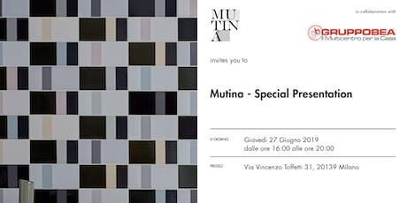 Mutina Special Presentation - GRUPPOBEA Milano biglietti