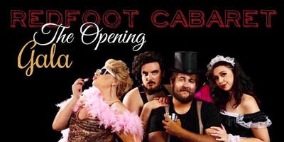 """RedFoot Cabaret  \"""" The Opening GALA\"""""""