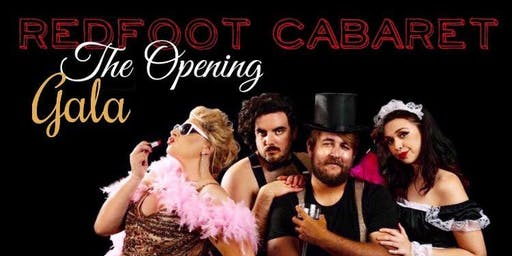 """RedFoot Cabaret  """" The Opening GALA"""""""
