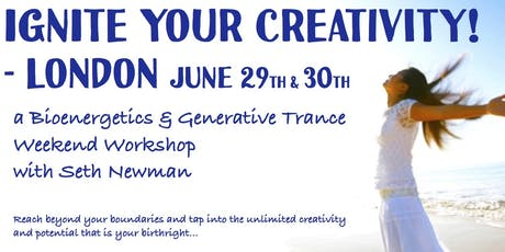 Ignite Your Creativity - A Bioenergetics and Generative Trance workshop tickets