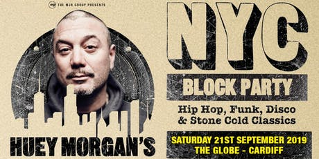 Huey Morgans NYC Block Party (The Globe, Cardiff) tickets