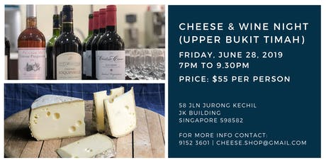 Cheese & Wine Night (Upper Bukit Timah) - 28 June tickets