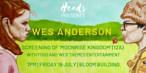 Heads Presents: Wes Anderson w/ Screening of Moonrise Kingdom (12a)
