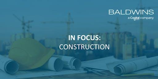 IN FOCUS: CONSTRUCTION