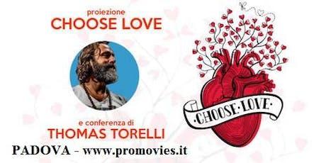 CHOOSE LOVE - proiezione Film e Incontro con l'autore Thomas Torelli biglietti