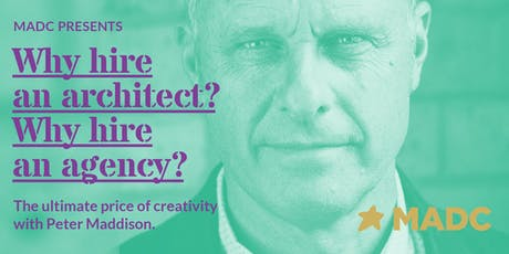 Why hire an architect? Why hire an agency? – with Peter Maddison tickets
