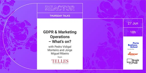 REACTOR TALK: GDPR & Marketing Operations – What's on?