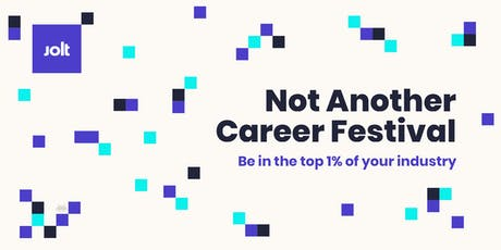 Not Another Career Festival: Be the top 1% of your industry tickets