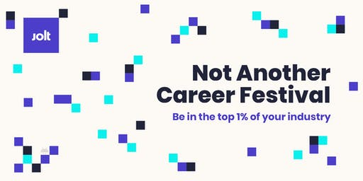 Not Another Career Festival: Be the top 1% of your industry