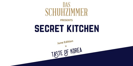 Secret Kitchen : June Edition x Taste of Korea