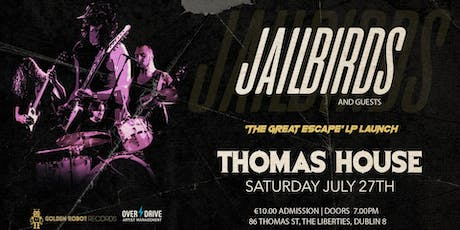 Jailbirds live in Thomas House - 'The Great Escape' album launch tickets