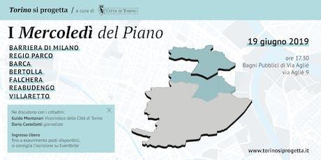 I Mercoledì del Piano - Barriera di Milano | Regio Parco | Barca | Bertolla | Falchera | Rebaudengo | Villaretto biglietti