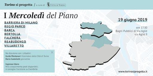 I Mercoledì del Piano - Barriera di Milano | Regio Parco | Barca | Bertolla | Falchera | Rebaudengo | Villaretto