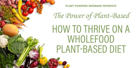 The Power of Plant-Based: How to thrive on a Wholefood Plant-Based Diet tickets