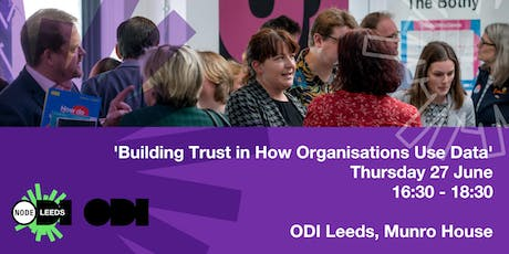 ODI Leeds & ODI HQ - Open Meetup - Building Trust in How Organisations Use Data tickets