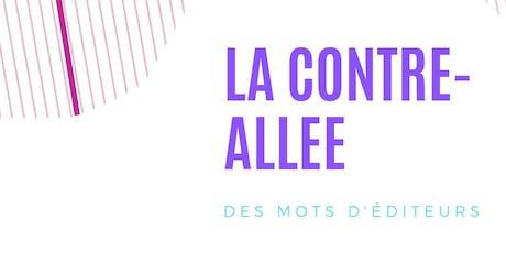 La Contre-Allée se raconte avec Des Mots D'Editeurs au Théâtre Océan Nord billets