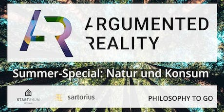 ARGUMENTED REALITY - SOMMER SPECIAL: NATUR UND KONSUM tickets