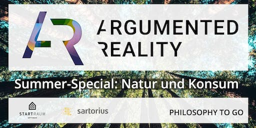 ARGUMENTED REALITY - SOMMER SPECIAL: NATUR UND KONSUM